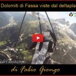 Le Dolomiti di Fassa viste dal deltaplano di Fabio Giongo