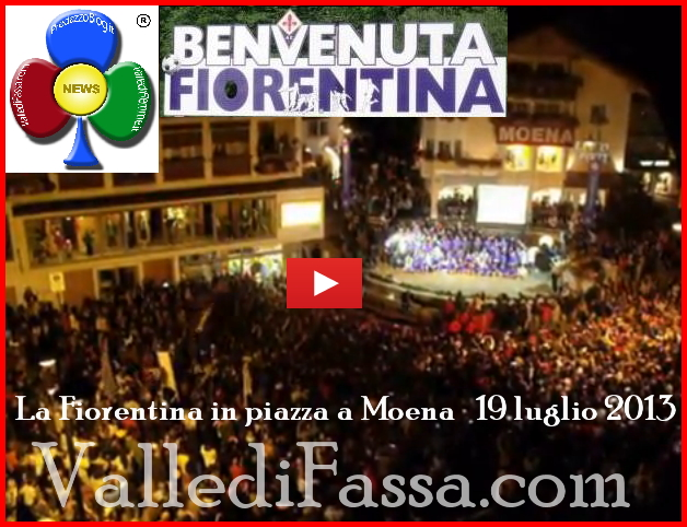 fiorentina a moena per video valle di fassa