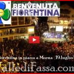 La Fiorentina in piazza a Moena